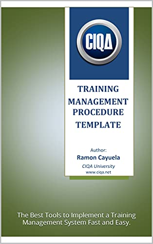TRAINING MANAGEMENT PROCEDURE TEMPLATE: The Best Tools to Implement a Training Management System Fast and Easy. (English Edition)