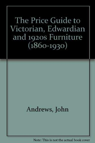 The Price Guide to Victorian, Edwardian and 1920s Furniture (1860-1930)