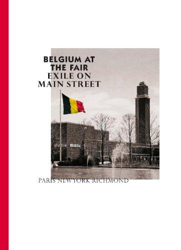 Belgium at the Fair: Exile on Main Street: Paris - New York - Richmond Henry Van De Velde Pavilions Paris - New York