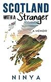 Scotland with a Stranger: A Memoir