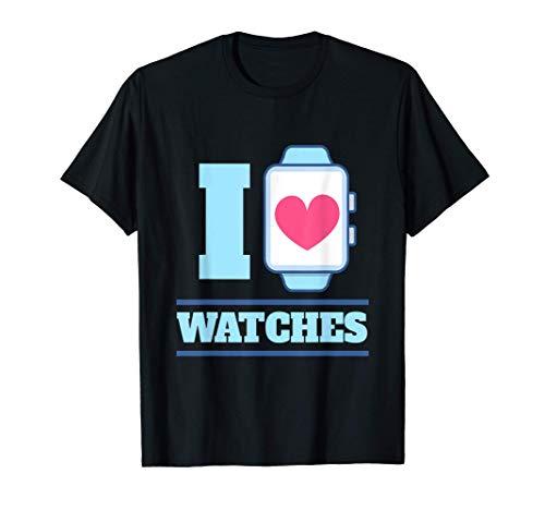 I Love Watches I Coleccionista de relojes de lujo Camiseta