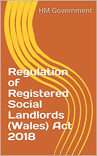 Regulation of Registered Social Landlords (Wales) Act 2018 (English Edition)