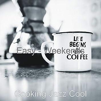 Easy - Weekends