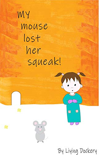 My mouse lost her squeak! (English Edition)