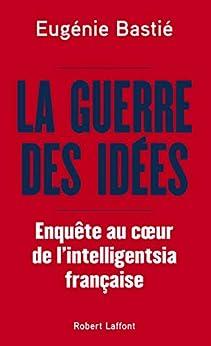 La Guerre des idées par [Eugénie BASTIÉ]