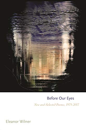 Image of Before Our Eyes: New and Selected Poems, 1975–2017 (Princeton Series of Contemporary Poets, 145)