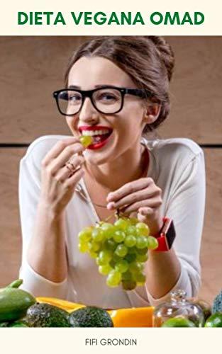 Dieta Vegana Omad : Dieta Vegana Omad Para Perda De Peso - Como Comer Uma Refeição Por Dia Dieta Vegana - Dieta Vegana Omad E Diabetes Tipo 2 (Portuguese Edition)