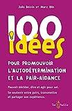 100 idées pour promouvoir l'autodétermination et la pair-aidance: Pouvoir décider, dire et agir pour soi. Se soutenir entre pairs, transmettre et partager son expérience.