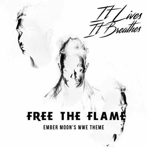 Free the Flame (Ember Moon's WWE Theme)