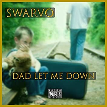 Dad Let Me Down