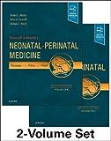 Fanaroff and Martin's Neonatal-Perinatal Medicine, 2-Volume Set: Diseases of the Fetus and Infant, 11e (Current Therapy in Neonatal-Perinatal Medicine)