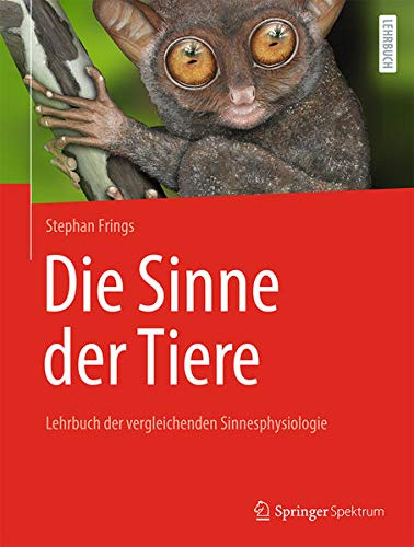 Die Sinne der Tiere: Lehrbuch der vergleichenden Sinnesphysiologie