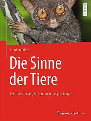 Die Sinne der Tiere: Lehrbuch der vergleichenden Sinnesphysiologie (German Edition)