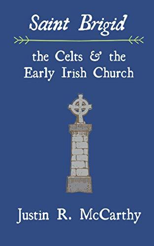Saint Brigid, the Celts and the Early Irish Church