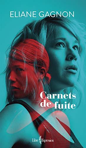 Carnets de fuite (Eliane Gagnon)