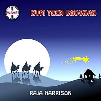 Hum Teen Badshah