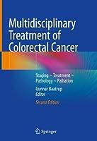 Multidisciplinary Treatment of Colorectal Cancer: Staging – Treatment – Pathology – Palliation