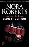 Lieutenant Eve Dallas 47.Crime et complot