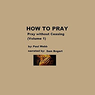 How to Pray: Pray Without Ceasing, Volume 1 audiobook cover art