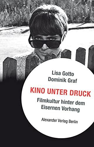 Kino unter Druck: Filmkultur hinter dem Eisernen Vorhang