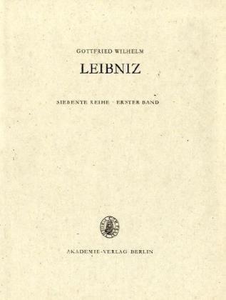 Gottfried Wilhelm Leibniz. Sämtliche Schriften und Briefe: 1672-1676. Geometrie - Zahlentheorie - Algebra (1. Teil)