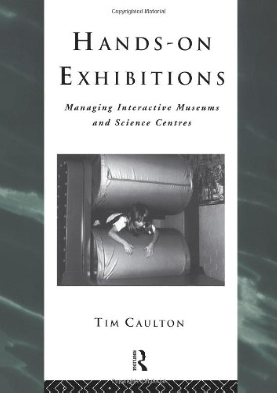 空衣服チャーターHands-On Exhibitions: Managing Interactive Museums and Science Centres (Heritage: Care-Preservation-Management)