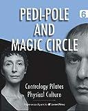 Pedi-pole and Magic Circle (Contrology Pilates Physical Culture)
