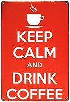 冷静を保ち、コーヒーのビンテージメタルサインを飲む