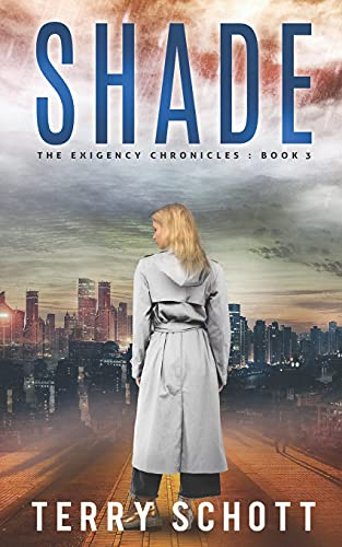 Compare Textbook Prices for Shade: The Exigency Chronicles : Book 3  ISBN 9798744277710 by Schott, Terry