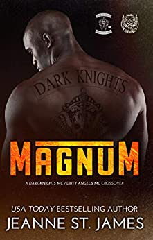 Magnum: A Dark Knights MC/Dirty Angels MC Crossover by [Jeanne St. James]