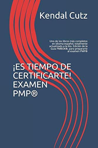 Download ¡ES TIEMPO DE CERTIFICARTE! EXAMEN PMP®: Uno de los libros más completos en idioma español, totalmente actualizado a la 6ta. Edición de la Guia PMBOK®, para prepararte al examen PMP®. 1798786346