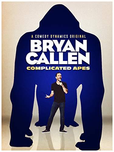 Bryan Callen: Complicated Apes
