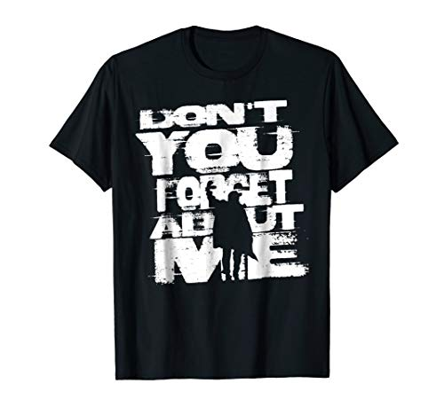 Designer Don't You Forget About Me Tee, 5 Colors for Men, Women, Kids up to3XL