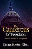 The Cancerous 45th Presidency