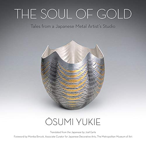 The Soul of Gold: Tales from a Japanese Metal Artist's Studio