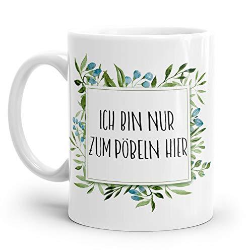 Tasse mit Spruch: ICH BIN NUR ZUM PÖBELN HIER | Personalisierbar | mit blauen Blumen und Rahmen