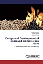 Design and Development of improved Biomass cook stove: Carbonized Cashew Nut Shell Burning