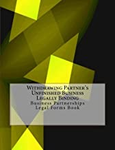 Withdrawing Partner's Unfinished Business - Legally Binding: Business Partnerships - Legal Forms Book