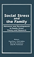 Social Stress and the Family: Advances and Developments in Family Stress Theory and Research 0866561633 Book Cover