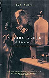 Image: Madame Curie: A Biography | Paperback: 444 pages | by Eve Curie (Author), Vincent Sheean (Translator). Publisher: Da Capo Press; Reissue edition (March 6, 2001)
