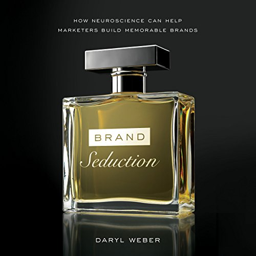 Brand Seduction     How Neuroscience Can Help Marketers Build Memorable Brands              Autor:                                                                                                                                 Daryl Weber                               Sprecher:                                                                                                                                 Jeff Cummings                      Spieldauer: 6 Std. und 38 Min.     Noch nicht bewertet     Gesamt 0,0