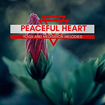 Peaceful Heart - Yoga And Meditation Melodies