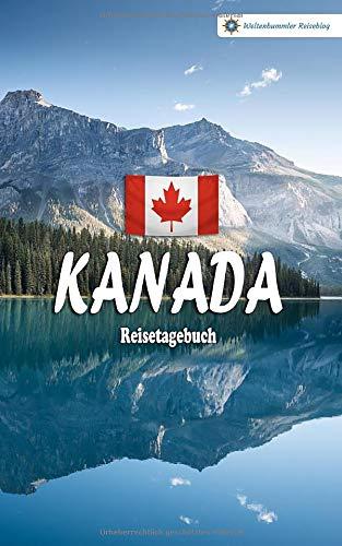 Kanada Reisetagebuch: Buntes Reise-Notizbuch zum Selberschreiben   Mit Checklisten und Fragen zum Ausfüllen   Kompaktes A5 Format