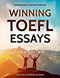 Winning TOEFL Essays The Right Way: Real Essay Examples From Real Full-Scoring TOEFL Students (Winning TOEFL English - The Right Way)