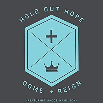 Come and Reign (feat. Jacob Hamilton)