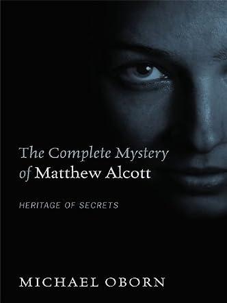 The Complete Mystery of Matthew Alcott