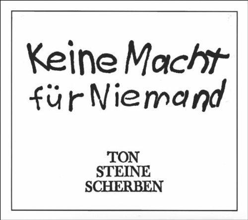 Keine Macht Fuer Niemand by Ton Steine Scherben