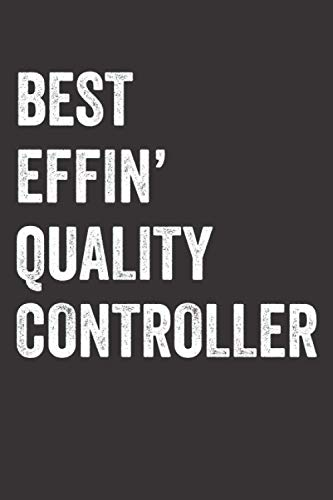 Best Effin' Quality Controller: Blank Lined Journal Notebook Appreciation Gift For Quality Controllers | 6x9, 115 Pages, No Bleed
