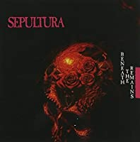 Beneath The Remains by Sepultura (1998-01-27)