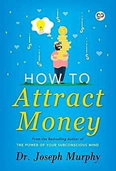 How to Attract Money by [Joseph Murphy, GP Editors]